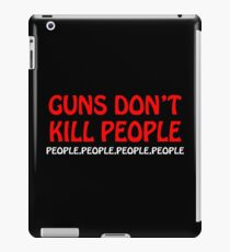 Guns dont kill people people people people people iPad Case/Skin