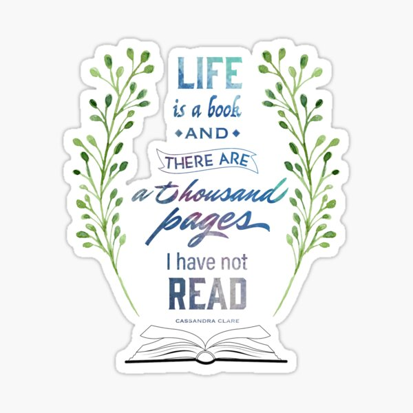Life is a book - Shadowhunters Sticker