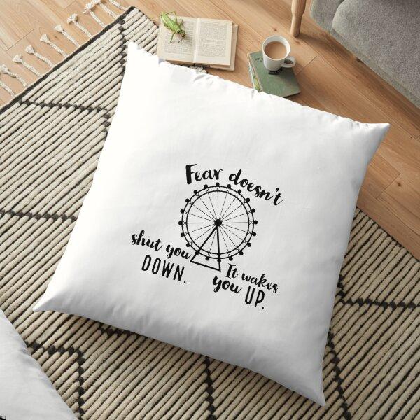Fear Doesn't Shut You Down Floor Pillow