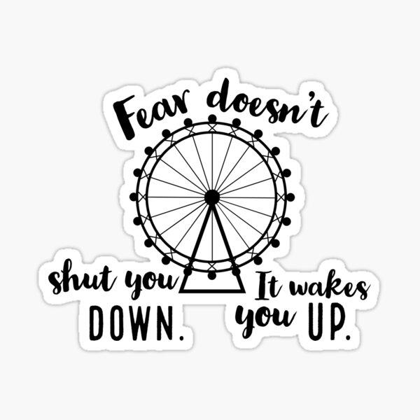 Fear Doesn't Shut You Down Sticker