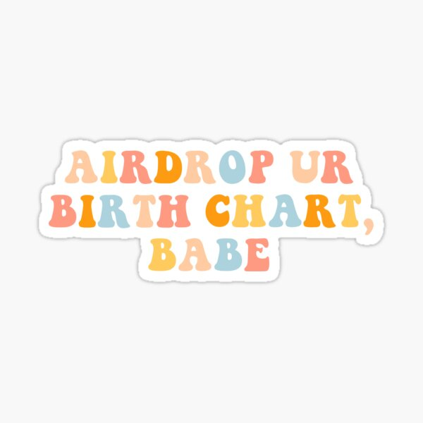 airdrop ur birth chart, babe Sticker
