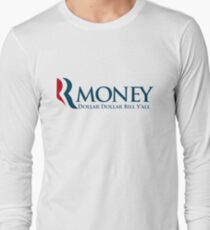 R-Money: Dollar Dollar Bill Y'all Long Sleeve T-Shirt