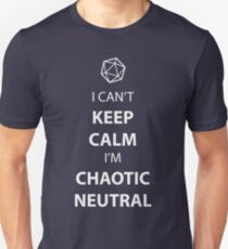 I can't keep calm, I' chaotic neutral T-Shirt
