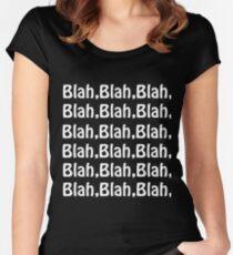 Blah, Blah, Blah, Blah Women's Fitted Scoop T-Shirt