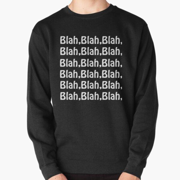 Blah, Blah, Blah, Blah Pullover Sweatshirt