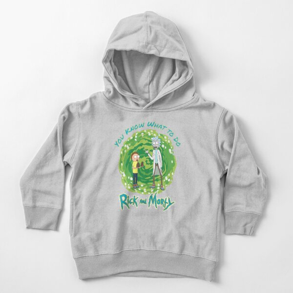 You Know What to Do, Rick and Morty Toddler Pullover Hoodie