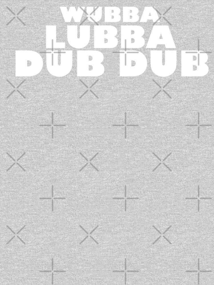 Wubba Lubba Dub Dub - WHITE by Ha1ei