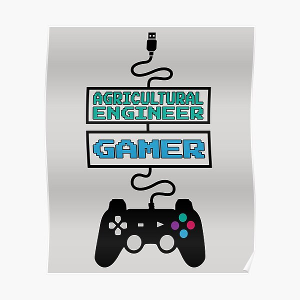 Agricultural Engineer Gamer Design Quote Poster
