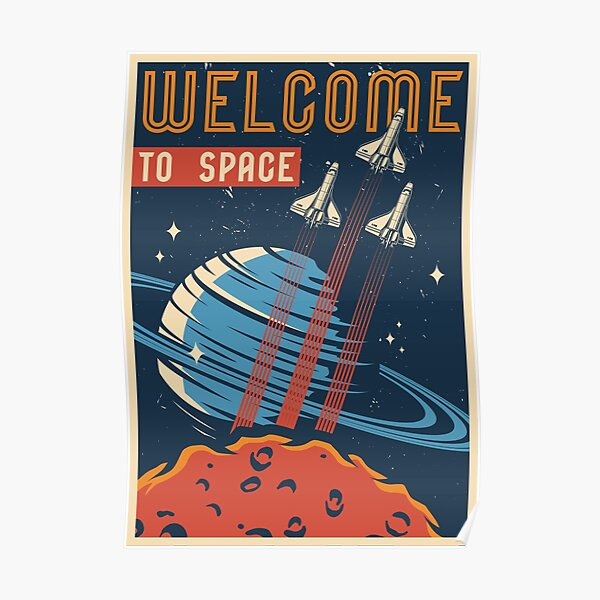 Welcome To Space Vintage Space Exploration Poster