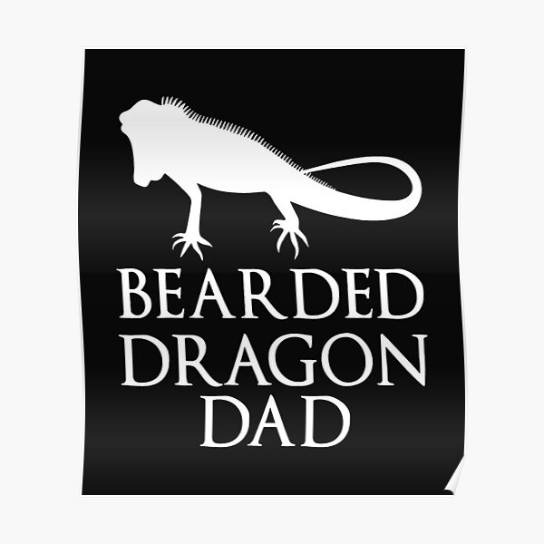Bearded Dragon Dad Poster