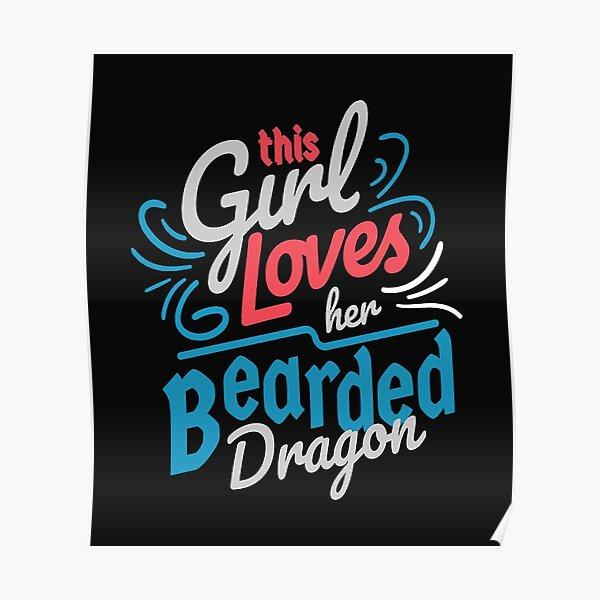 this girl loves Bearded Dragon Girl  Poster