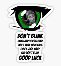 Don't Blink. Good Luck. Sticker