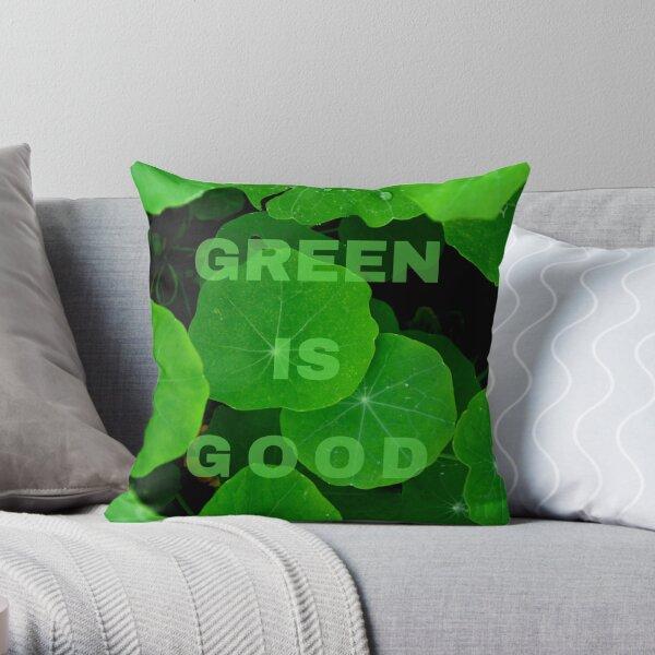Green is Good #2 Throw Pillow