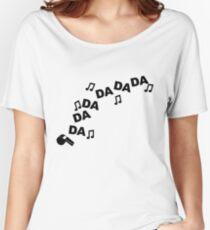 Da Da Da Da Women's Relaxed Fit T-Shirt