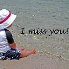 I Miss You! by Carol Barona