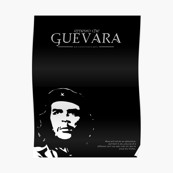 A Quote By Ernesto Che Guevara Poster