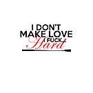 I don't make love by AlyssaSbisa
