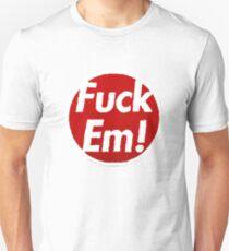 Fuck Em Slim Fit T-Shirt