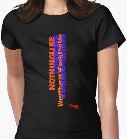 NOTHING LIKE LOVING ME well there is fucking me but we wont go there T-Shirt