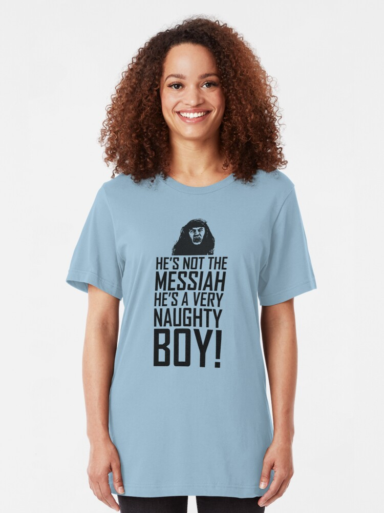 Monty Pythons Life of Brian He/'s Not The Messiah He/'s a Very Naughty Boy T-shirt