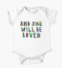 and she wil be loved One Piece - Short Sleeve