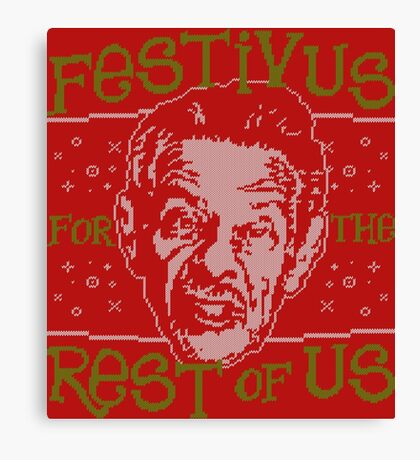 A Festivus for the Rest of Us Canvas Print