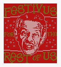 A Festivus for the Rest of Us Photographic Print