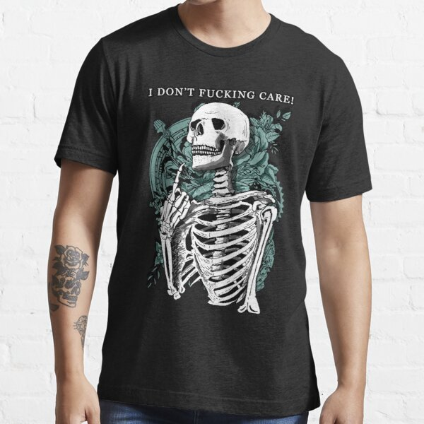 Skulls I don't fucking care Essential T-Shirt