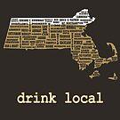 Drink Local - Massachusetts Beer Shirt by uncmfrtbleyeti