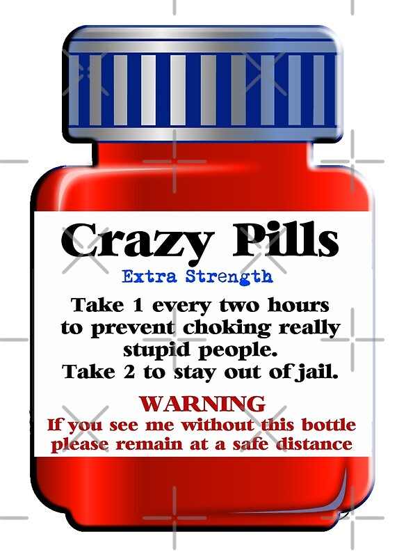 Quot Crazy Pills Extra Strength Quot Posters By Buckwhite