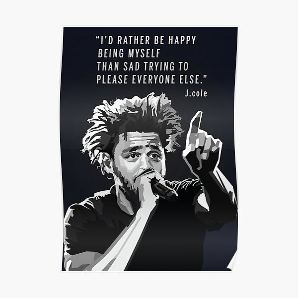 J. Cole - I'd Rather Be Happy Being Myself  Poster