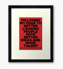 I'm Losing My Edge Framed Print