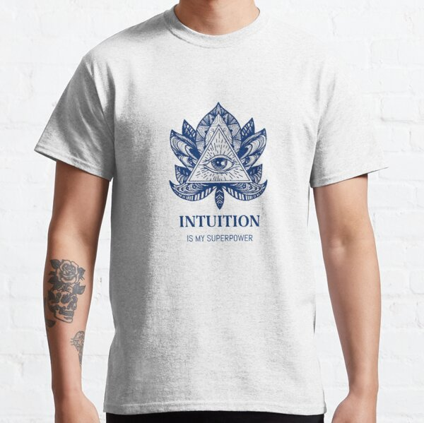 Intuition is my Superpower Classic T-Shirt