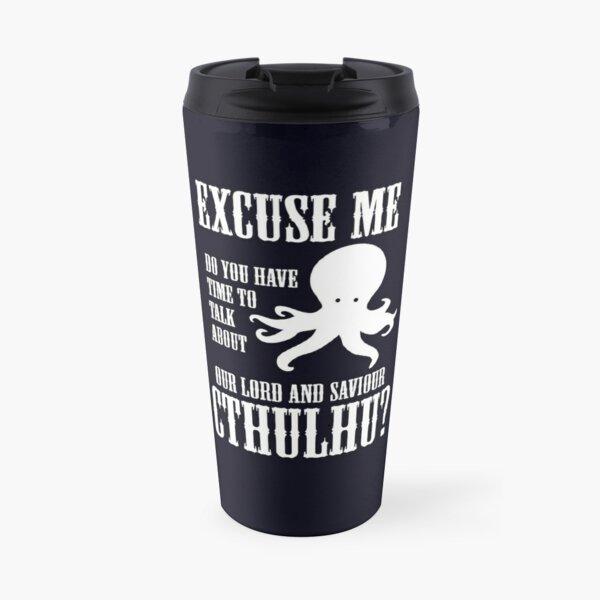 Our Lord And Saviour Cthulhu Travel Mug