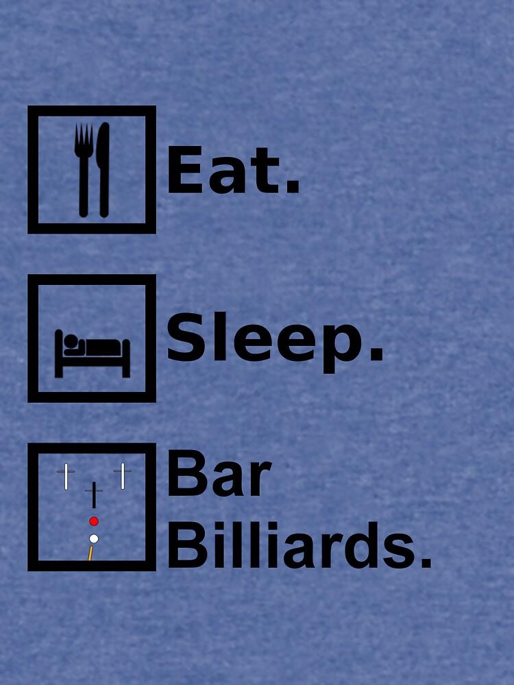 Essen, schlafen, Bar Billard von tangoboi711