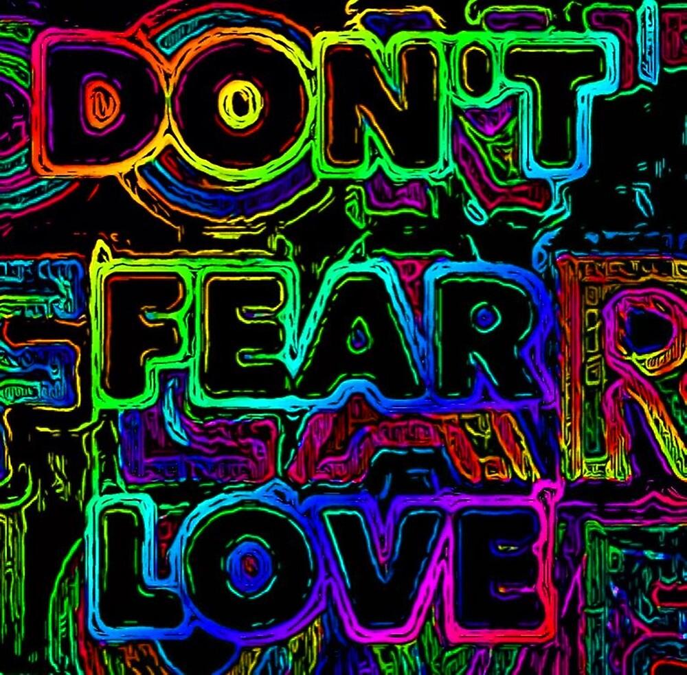 DON'T FEAR LOVE by paulvolker