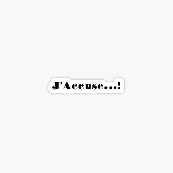 J'accuse! Sticker