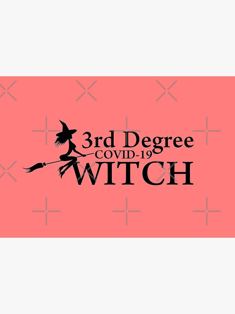 3rd degree COVID-19 Witch design 3 by Mbranco