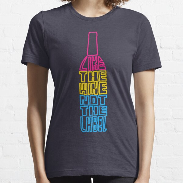 I Like the Wine, Not The Label (Colorized) Essential T-Shirt