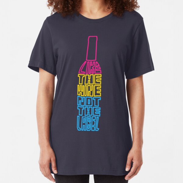 I Like the Wine, Not The Label (Colorized) Slim Fit T-Shirt