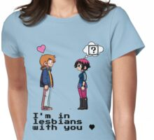 I'm in lesbians with you <3 Womens Fitted T-Shirt