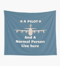 A Pilot and a Normal Person Live Here Wall Tapestry