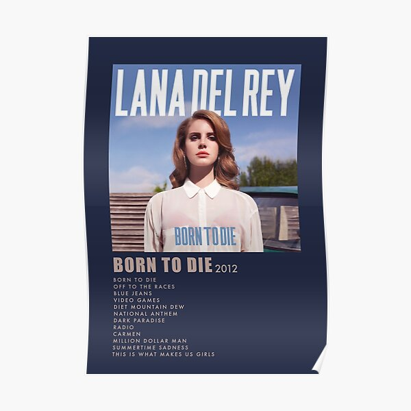 Lana Delray Born To Die Minimalist Cover Poster By Ayyycooldudeh Redbubble