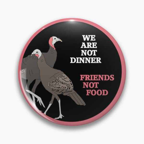 We Are Not Dinner Pin
