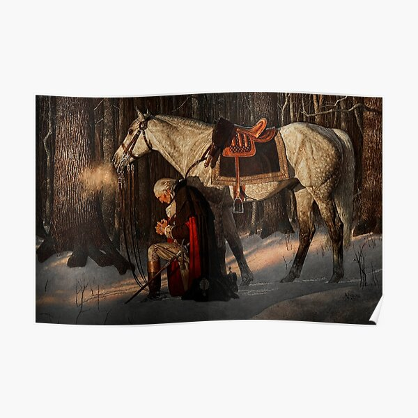 George Washington A Prayer at Valley Forge Poster