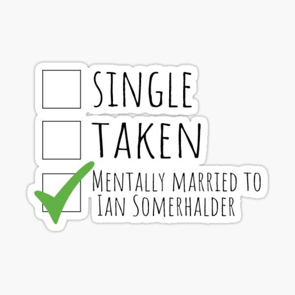 mentally married to ian somerhalder sticker Sticker