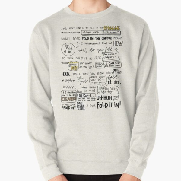 Fold in the Cheese Pullover Sweatshirt