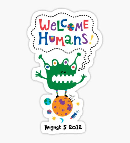 Welcome Humans Sticker