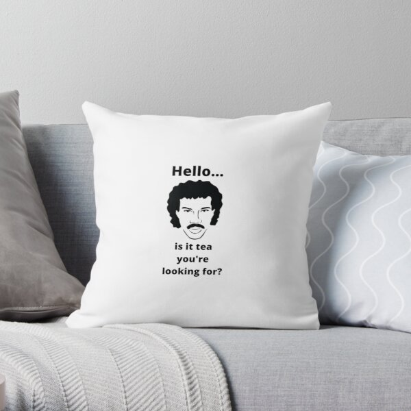 Hello...is it tea you're looking for? Throw Pillow