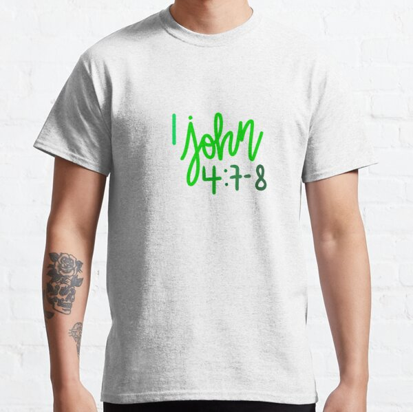 1 John 4:7-8 Classic T-Shirt